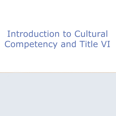 Intro to cultural competency and Title IV